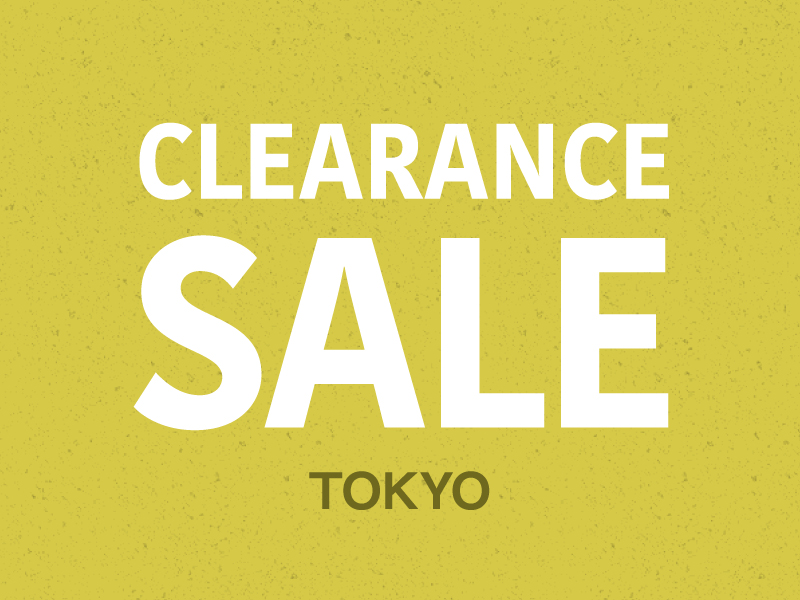 CLEARANCE SALE@東京ショールーム